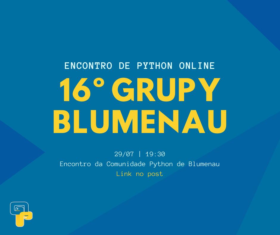 16º Encontro do GruPy Blumenau online