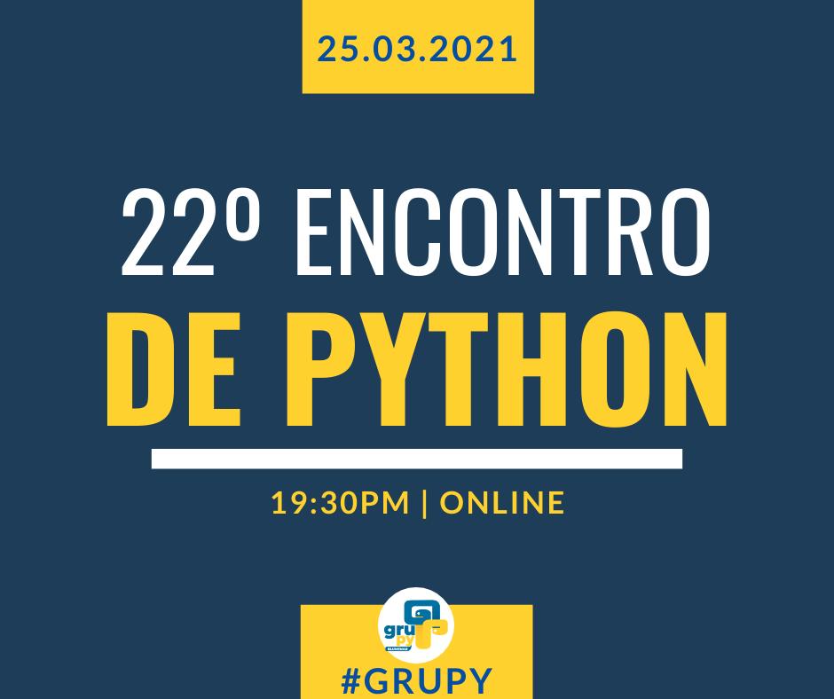 22º Encontro do GruPy Blumenau online